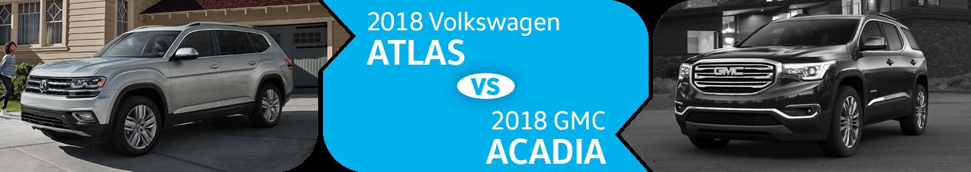 Compare 2018 Volkswagen Atlas vs GMC Acadia Models in Seattle, WA