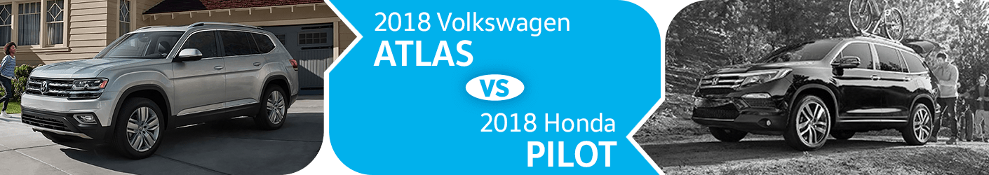 Compare 2018 Volkswagen Atlas vs 2018 Honda Pilot Models in Seattle, WA