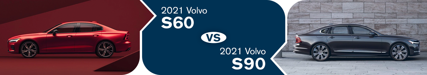 2021 Volvo S60 vs 2021 Volvo S90 Information in Torrance, CA