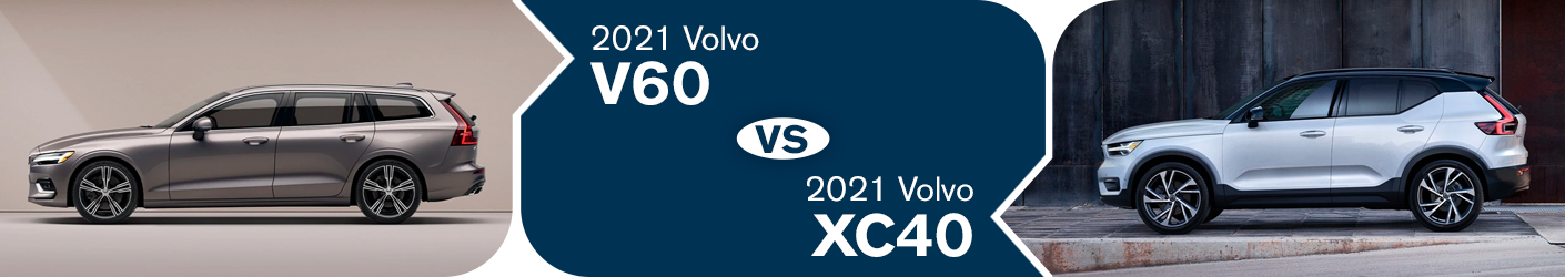2021 Volvo V60 vs 2021 Volvo XC40 Information in Torrance, CA