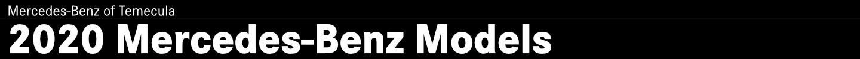 2020 Mercedes-Benz Model Information in Temecula, CA