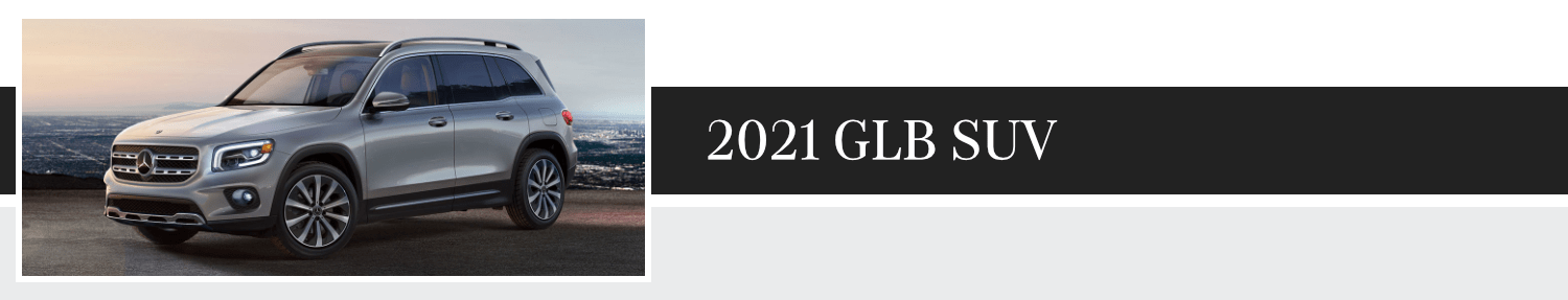 Review New 2021 Mercedes-Benz GLB SUV Model Information and Trim Options at Mercedes-Benz of Temecula in Temecula, CA
