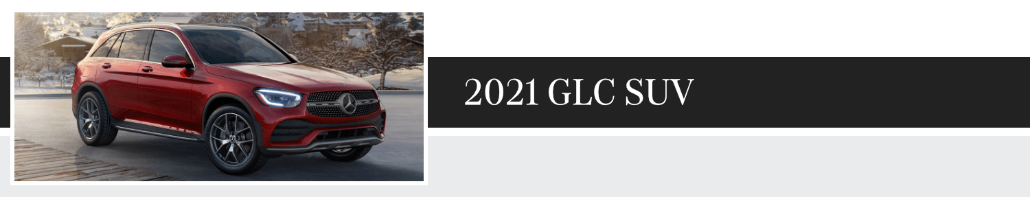Review New 2021 Mercedes-Benz GLC SUV Model Information and Trim Options at Mercedes-Benz of Temecula in Temecula, CA