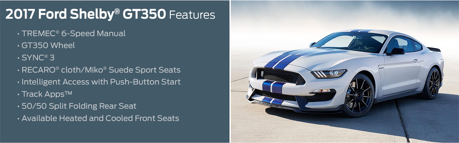 2017 Ford Mustang Shelby GT350® Feature Information