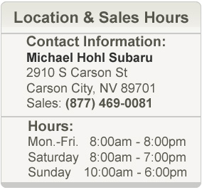 Michael Hohl Subaru Sales Hours and Location Carson  City
