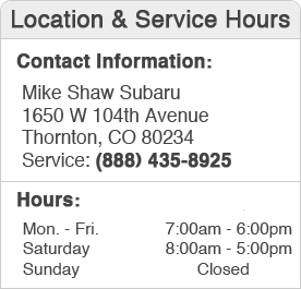Mike Shaw Subaru Service Hours and Location Thornton, CO