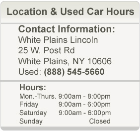 White Plains Lincoln Used Car Hours and Location Westchester