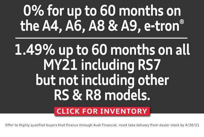 Special new Audi financing. Click for inventory