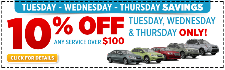 Click to save on Subaru service on Tuesday, Wednesday or Thursday