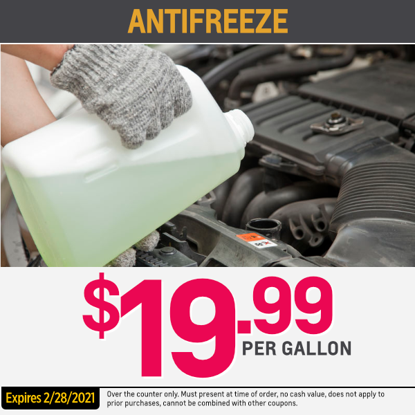 Anti-freeze $19.99 per gallon Parts Special
