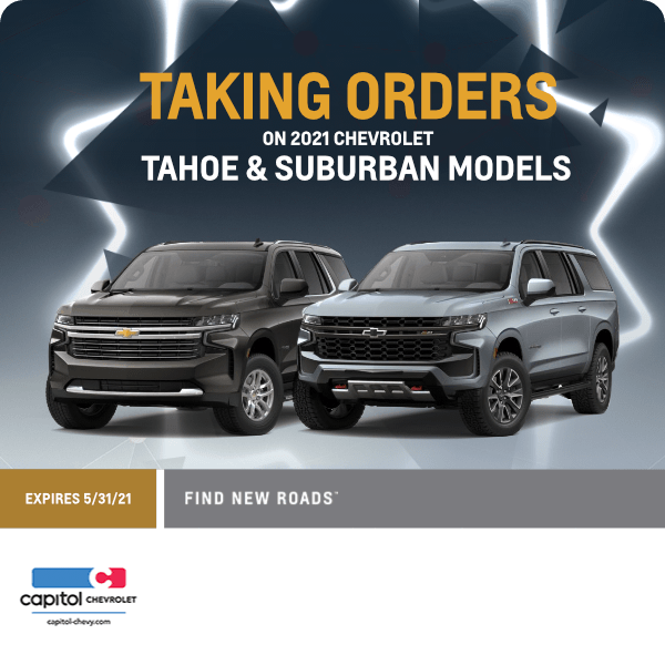 Taking orders on 2021 Tahoe and Suburban models in Salem, OR