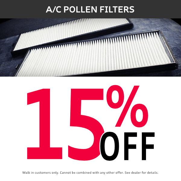 15% off A/C pollen filters Parts Special at Mckeena Audi in Norwalk, CA
