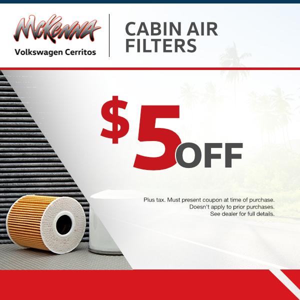 $5.00 off cabin air filter at Mckenna Volkswagen Cerritos