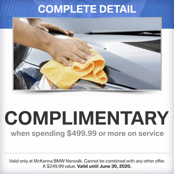 Complimentary Complete detail when spending $499.99 or moreat Mckenna BMW in Norwalk, CA
