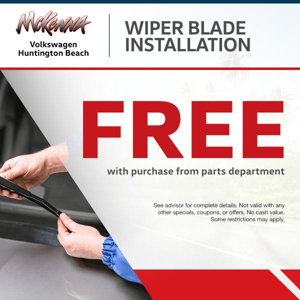 Free wiper blade install with purchase from parts departmentat Mckenna Volkswagen Huntington Beach