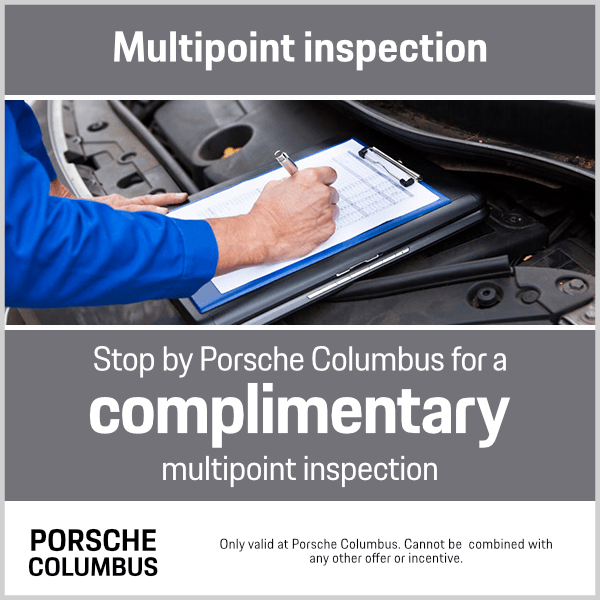 Porsche Complimentary Multi-Point Inspection Service Special in Columbus, OH