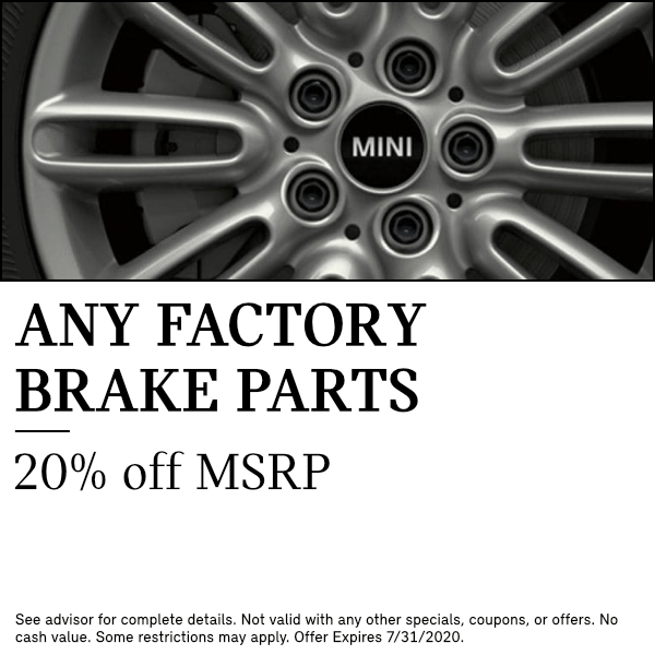 Any Factory Brake Parts20% off MSRPparts special at South Bay MINI in Torrance, CA