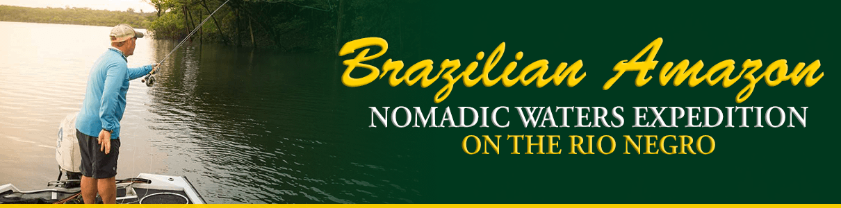 Fly Fishing Destination Trip - Brazilian Amazon Nomadic Waters Expidition on the Rio Negro with The Blue Quill Angler