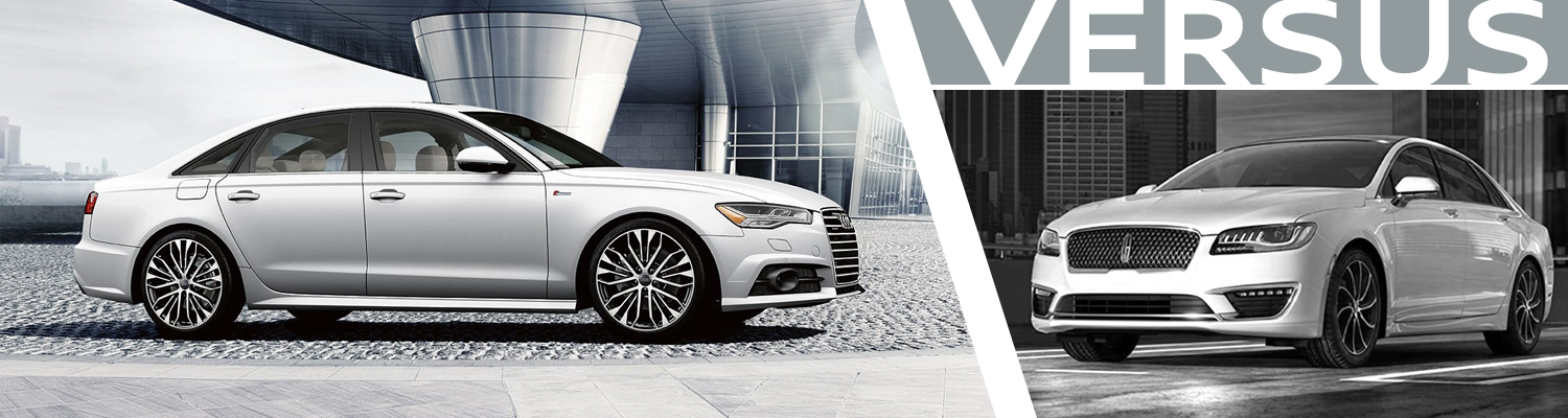 2017 Audi A6 VS 2017 Lincoln MKZ Model Comparison in Normal, IL