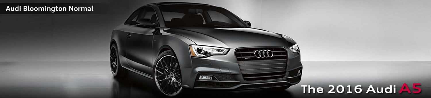 New 2016 Audi A5 model information in Bloomington Normal, IL