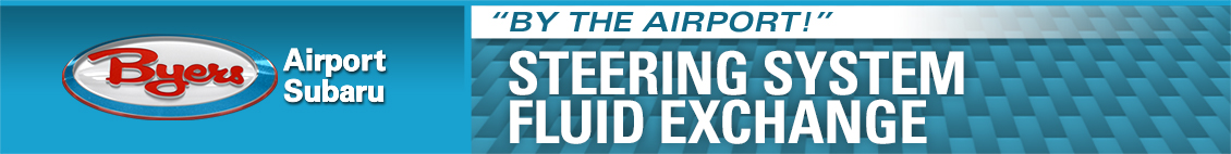 Keep Your Subaru Maintained with our Subaru Steering System Fluid Exchange Service