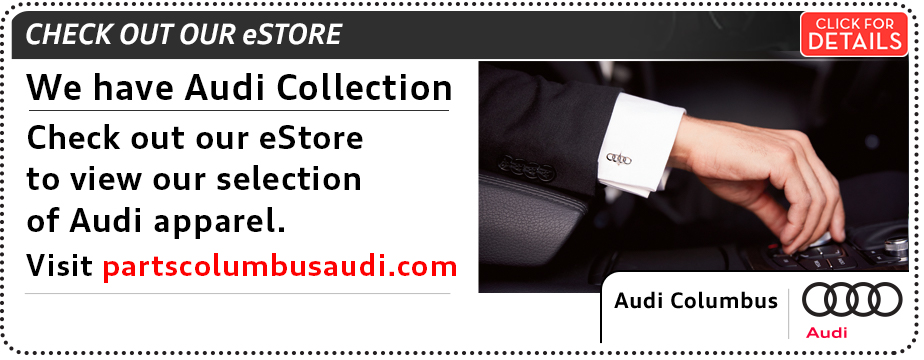 Click to learn more about our online Estore at Audi Columbus