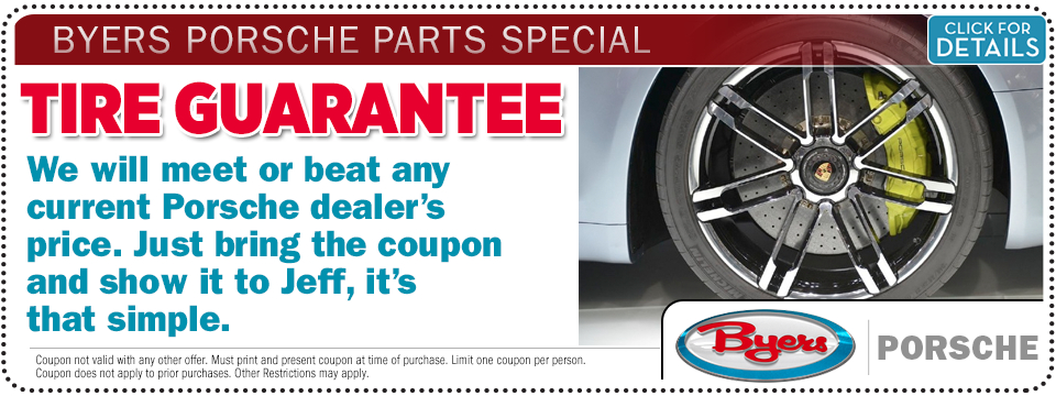 Click to see details about this Porsche Tire Guarantee Parts Special from Byers Porsche