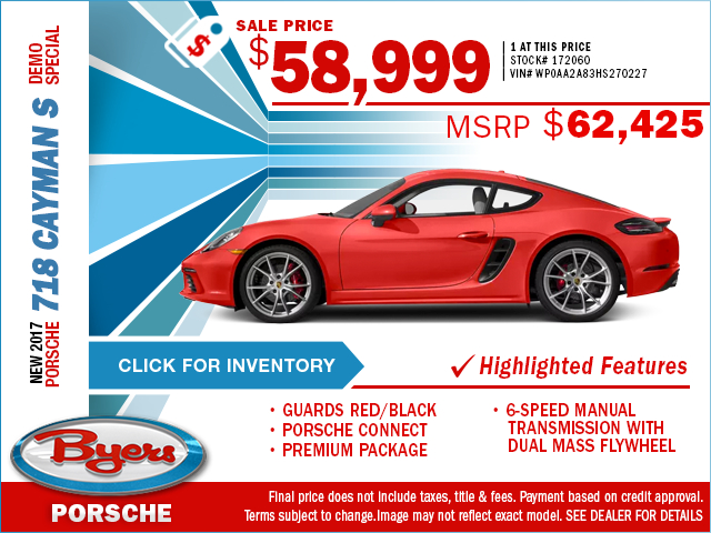 For a limited time, save on a new 2017 Porsche 718 Cayman S Demo Special with this special purchase offer at Byers Porsche