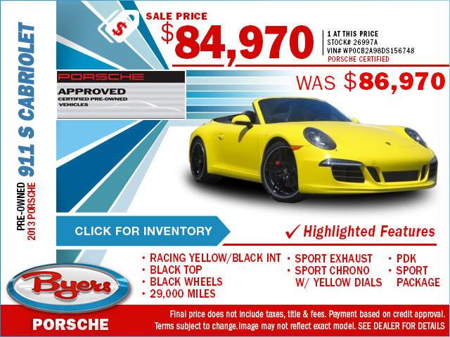 For a limited time, buy a pre-owned 2013 Porsche 911 S Cabriolet and save with this special purchase offer at Byers Porsche. Click to view in inventory.