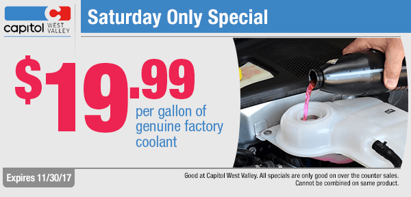 Save on your Coolant purchase with our Saturday Only Special at Capitol West Valley in Dallas, OR