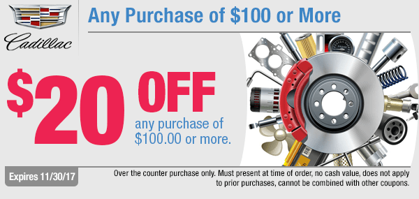 Get $20 Off Any Purchase of $100 or More Parts Special at Capitol Cadillac in Salem, OR