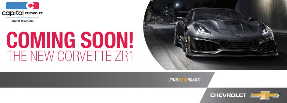 Coming Soon The New Corvette ZR1 to Capitol Chevrolet in Salem, OR