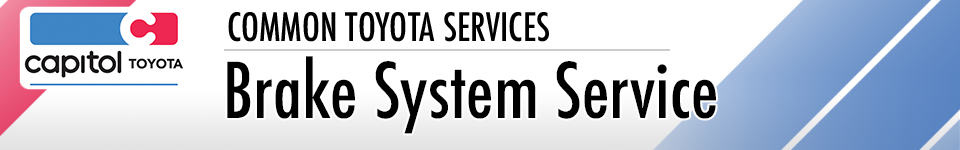 Learn more about brake system service at Capitol Toyota in Salem, OR