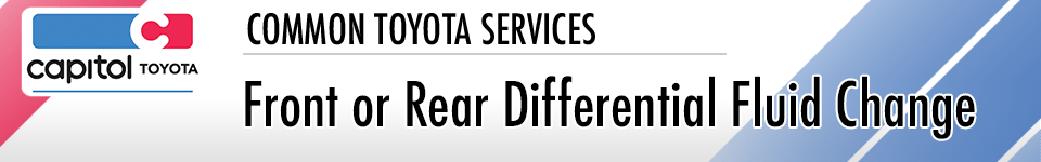 Front or Rear Differential Fluid Change Service Information at Capitol Toyota in Salem, OR