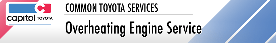 Engine Overheating Diagnosis and Repair Information at Capitol Toyota in Salem, OR