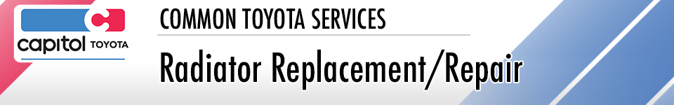 Radiator Replacement and Repair Information at Capitol Toyota in Salem, OR