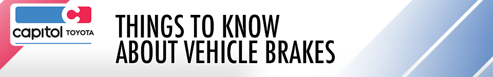 Things to Know About Vehicle Brakes - Toyota Service Information To Know in Salem, OR