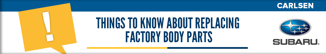 Things to Know About Replacing Factory Body Parts