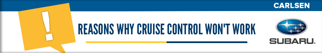 Reasons the Cruise Control Stopped Working