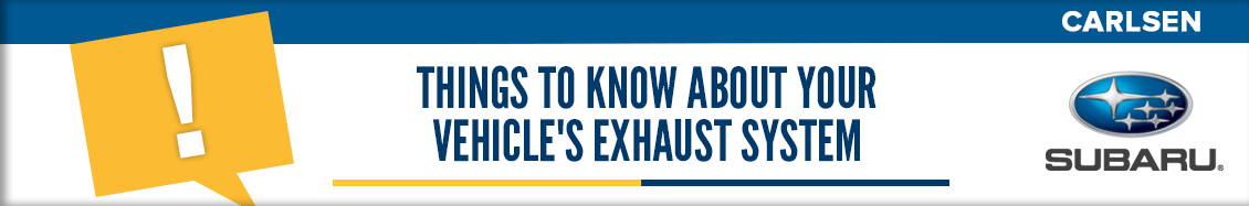 Things to Know About Your Vehicle's Exhaust System - Service Questions Answered by the pros at Carlsen Subaru