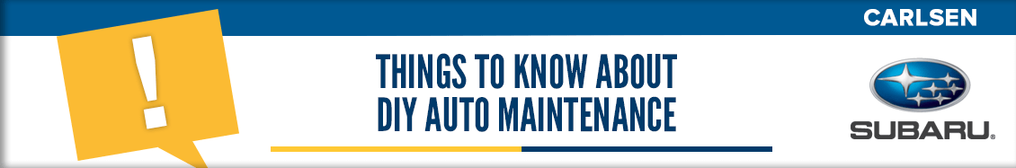 Things to Know About DIY Auto Maintenance - Service Questions Answered by the pros at Carlsen Subaru