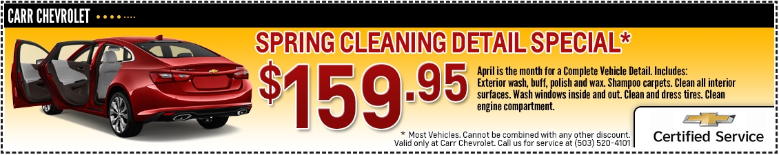 Carr Chevrolet Spring Cleaning Detail Service Special in Beaverton, OR