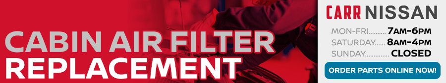 Nissan Cabin Air Filter replacement Service Information at Carr Nissan serving Portland, Oregon
