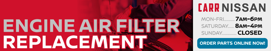 Nissan Engine Air Filter replacement Service Information at Carr Nissan serving Portland, Oregon