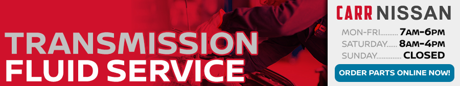 Nissan Transmission Fluid Service Information at Carr Nissan serving Portland, Oregon