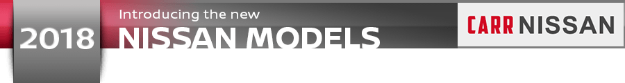 Click to View Our New 2018 Nissan Model Information Pages