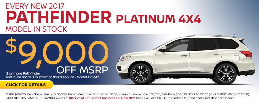 Save in the Portland, OR area on a new 2017 Nissan Pathfinder Platinum 4x4 with this Carr Nissan special offer - click to see inventory