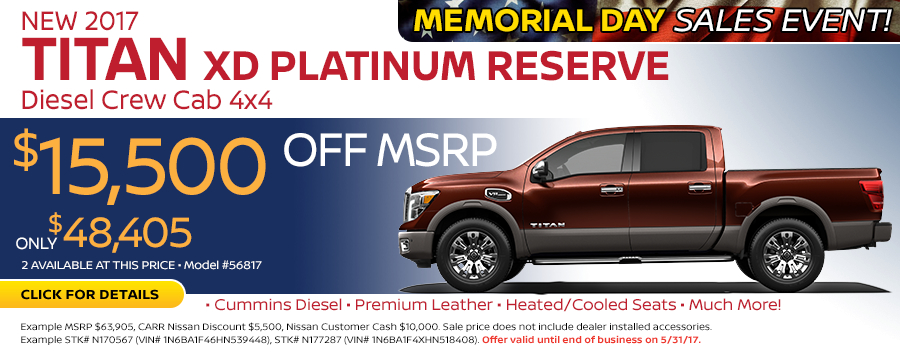 Save in the Portland, OR area on a new 2017 Nissan Titan XD Platinum Reserve Diesel Crew Cab 4X4 with this Carr Nissan special offer - click to see inventory