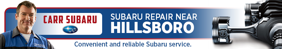 Subaru Service Repair Center Near Hillsboro, OR