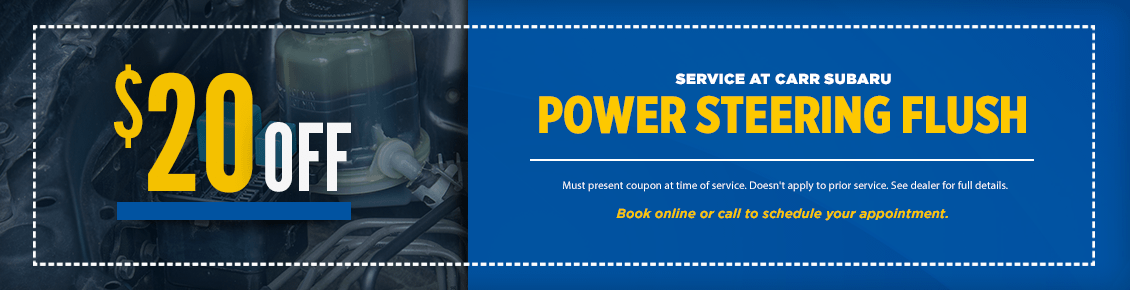 Click to Print This Power Steering Fluid Change Service Special at Carr Subaru in Beaverton, OR